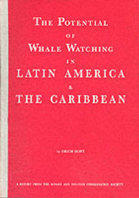 Potential of Whale Watching in Latin America and the Caribbean by Erich Hoyt