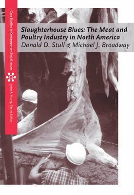 Slaughterhouse Blues: The Meat and Poultry Industry in North America by Donald D. Stull