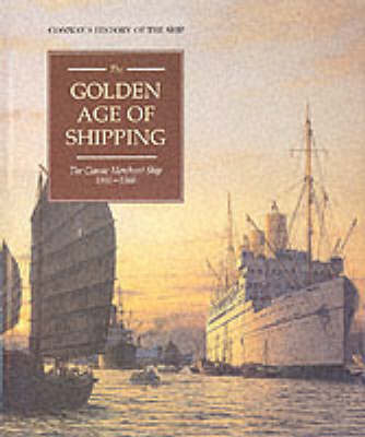 The Golden Age of Shipping: Classic Merchant Ship, 1900-60