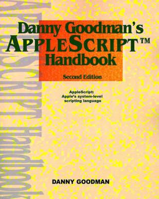 Danny Goodman's Applescript Handbook by Danny Goodman