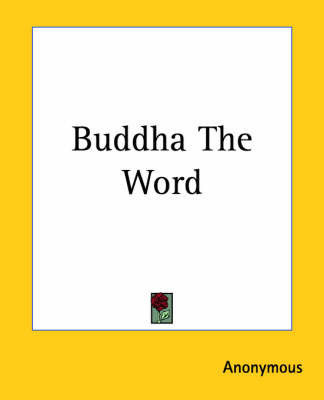 Buddha The Word by * Anonymous