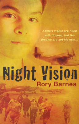Night Vision: Kosta's Nights are Filled with Dreams But the Dreams are Not His Own by R. Barnes