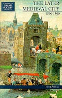 The Later Medieval City by David M Nicholas image