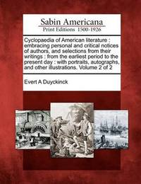 Cyclopaedia of American Literature: Embracing Personal and Critical Notices of Authors, and Selections from Their Writings: From the Earliest Period T by Evert Augustus Duyckinck image