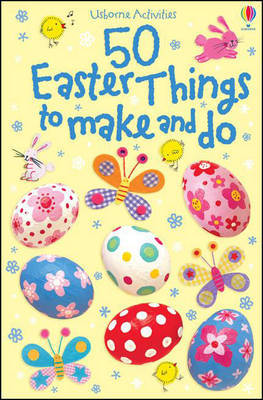 50 Easter Things To Make and Do Activity Cards by Kirsteen Rogers image