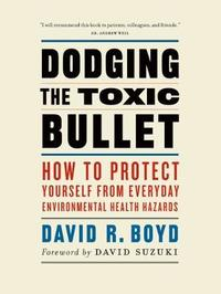 Dodging the Toxic Bullet by David R Boyd image
