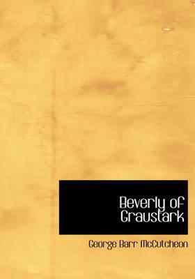 Beverly of Graustark by George , Barr McCutcheon image