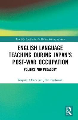 English Language Teaching during Japan's Post-war Occupation by Mayumi Ohara image