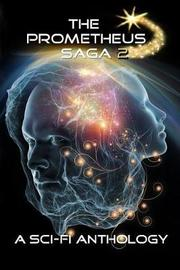 The Prometheus Saga 2 by Charles A Cornell