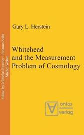 Whitehead and the Measurement Problem of Cosmology by Gary L. Herstein