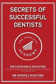 Secrets of Successful Dentists by Leonard John Maguire