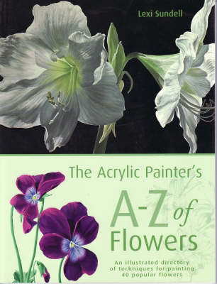 The Acrylic Painter's A to Z of Flowers by Lexi Sundell image