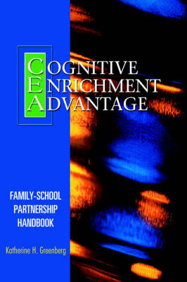 The Cognitive Enrichment Advantage Family-School Partnership Handbook by Katherine, H. Greenberg image