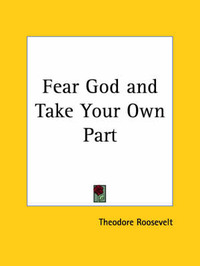 Fear God and Take Your Own Part (1916) by Theodore Roosevelt image