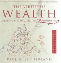 The Virtue of Wealth by Paul H. Sutherland