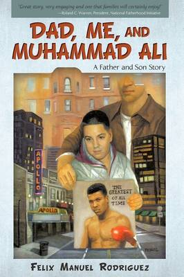 Dad, Me, and Muhammad Ali by Felix Manuel Rodriguez image