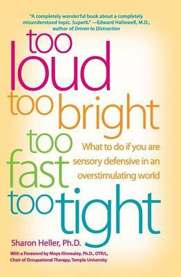 Too Loud Too Bright Too Fast Too Tight by Sharon Heller image
