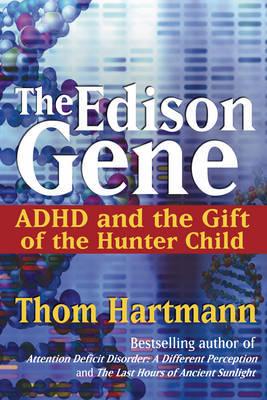 The Edison Gene by Thom Hartmann