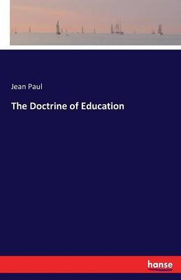 The Doctrine of Education by Jean Paul image