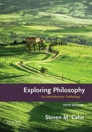Exploring Philosophy by Steven M Cahn