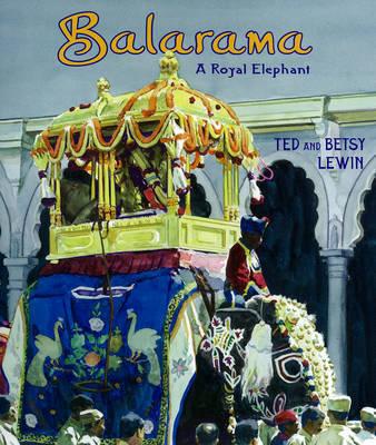 Balarama: A Royal Elephant by Betsy Lewin image