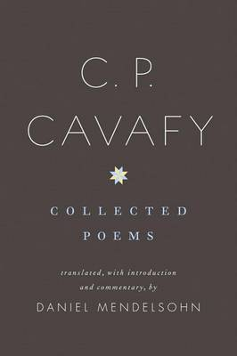 C. P. Cavafy: Collected Poems by C.P. Cavafy
