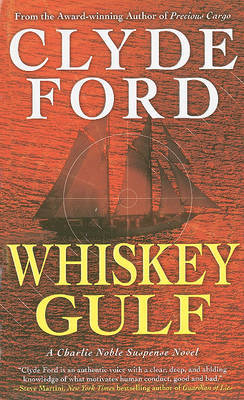 Whiskey Gulf by Clyde W Ford