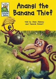 Leapfrog World Tales: Anansi the Banana Thief by Anne Adeney