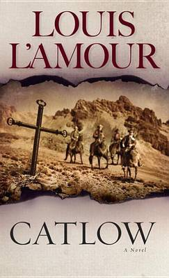 Catlow by Louis L'Amour