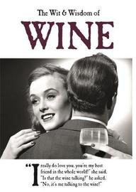 The Wit and Wisdom of Wine by Emotional Rescue image