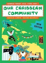 Caribbean Primary Social Studies New Ed Book 3 by Marcellus Albertin
