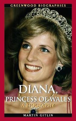 Diana, Princess of Wales by Martin Gitlin