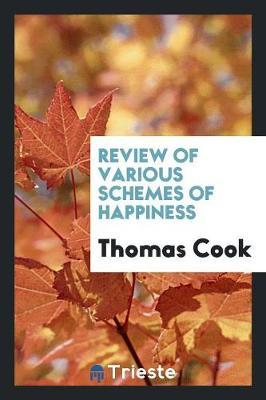 Review of Various Schemes of Happiness by Thomas Cook
