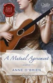 A Mutual Agreement/The Runaway Heiress/Compromised Miss by Anne O'Brien