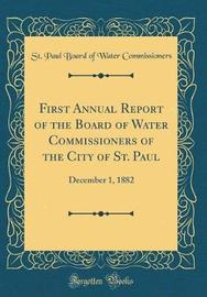 First Annual Report of the Board of Water Commissioners of the City of St. Paul by St Paul Board of Water Commissioners image