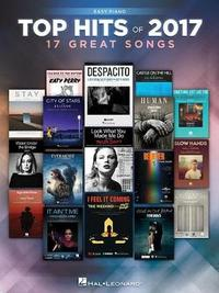 Top Hits of 2017 Easy Piano by Hal Leonard Publishing Corporation