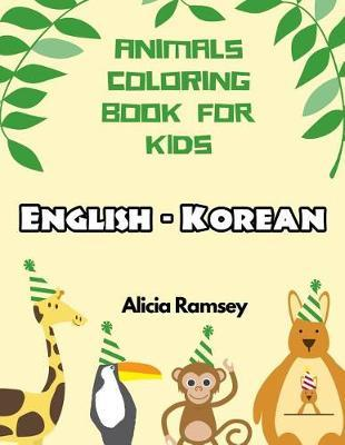 English - Korean Animals Coloring Book for Kids by Alicia Ramsey