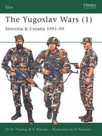 The Yugoslav Wars: v.1 by Nigel Thomas
