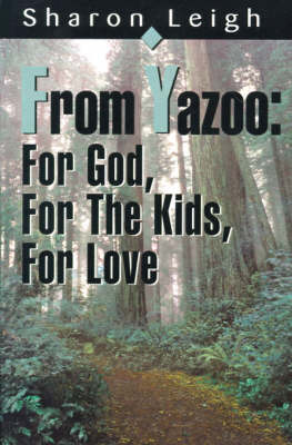 From Yazoo: For God, for the Kids, for Love by Sharon Leigh image