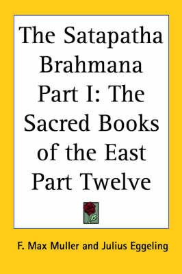 The Satapatha Brahmana Part I: The Sacred Books of the East Part Twelve image