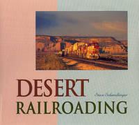 Desert Railroading by Steve Schmollinger image