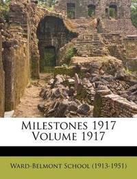 Milestones 1917 Volume 1917 by Ward-Belmont School