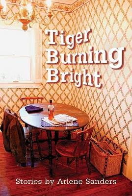 Tiger Burning Bright by Arlene Sanders image