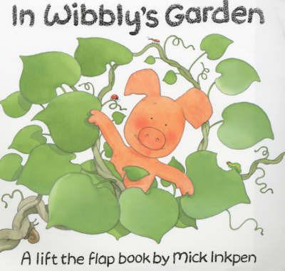 In Wibbly's Garden by Mick Inkpen