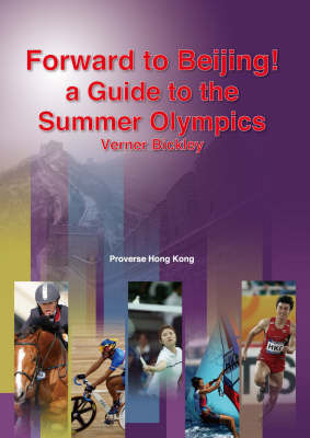 Forward to Beijing! a Guide to the Summer Olympics by Verner Bickley