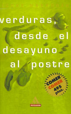 Verduras, Desde el Desayuno al Postre by Igone Marrodan