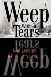 Weep Without Tears by Ken Miller image