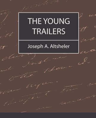 The Young Trailers by A Altsheler Joseph a Altsheler
