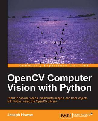 OpenCV Computer Vision with Python | Joseph Howse Book | In