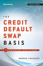 The Credit Default Swap Basis by Moorad Choudhry